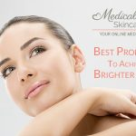 Best Products To Achieve Brighter Skin